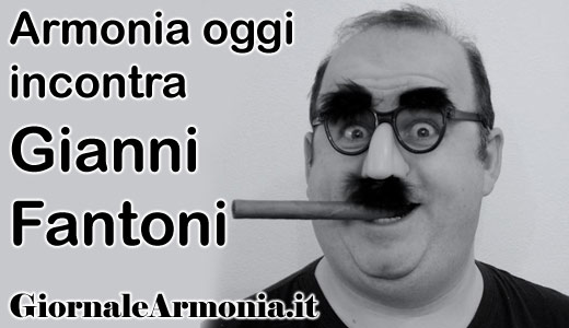 Armonia oggi incontra Gianni Fantoni