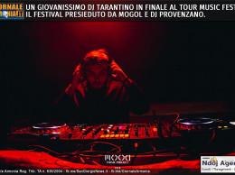 UN GIOVANISSIMO DJ TARANTINO IN FINALE AL TOUR MUSIC FEST, IL FESTIVAL PRESIEDUTO DA MOGOL E DJ PROVENZANO.