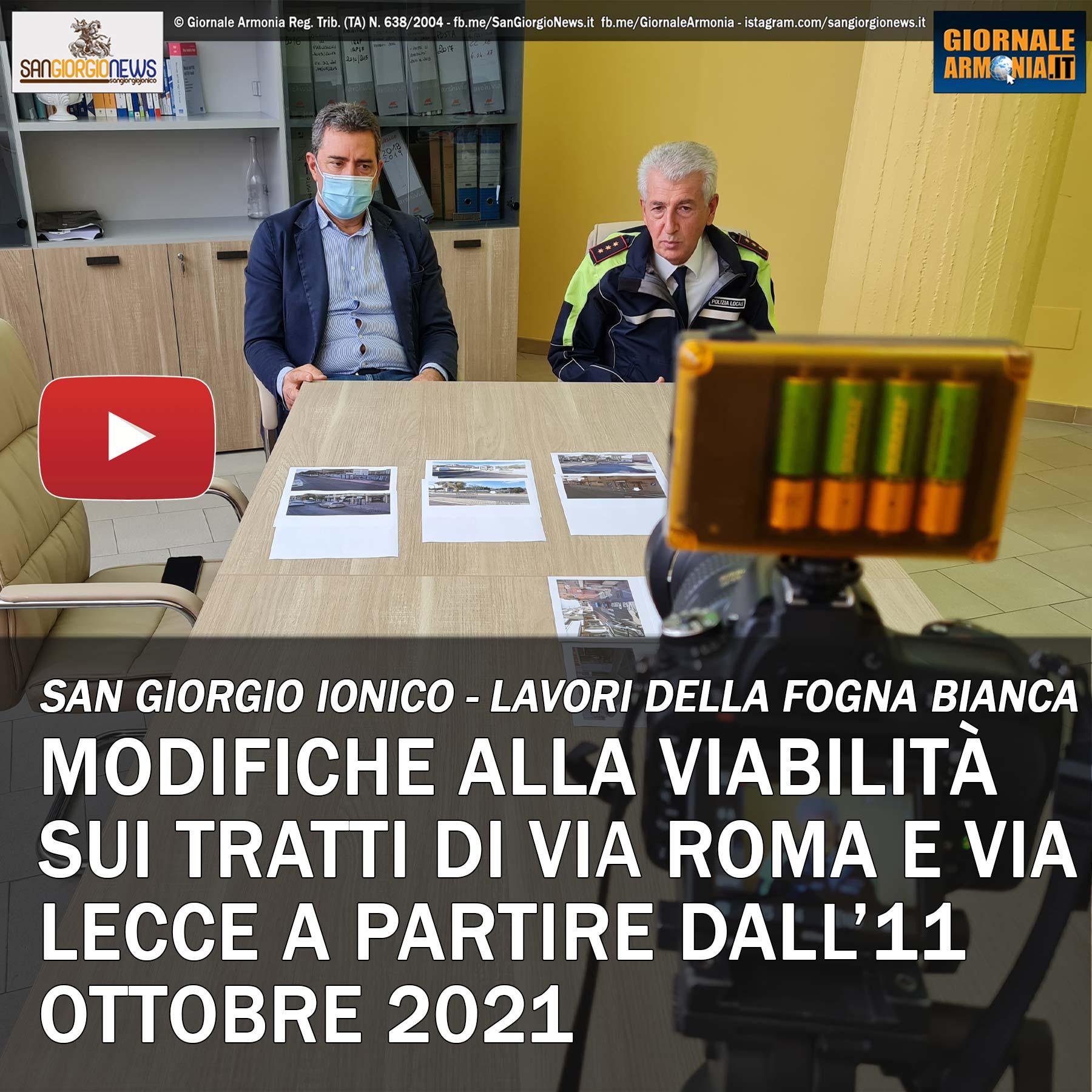 LAVORI DELLA FOGNA BIANCA A SAN GIORGIO IONICO – MODIFICHE ALLA VIABILITÀ SUI TRATTI DI VIA ROMA E VIA LECCE DALL'11 OTTOBRE 2021